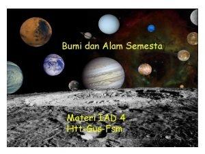 Bumi dan Alam Semesta Materi IAD 4 HttGusFsm