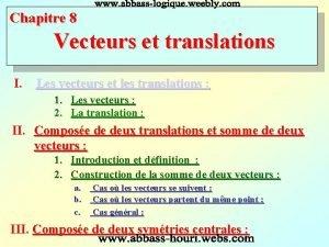 Chapitre 8 Vecteurs et translations I Les vecteurs