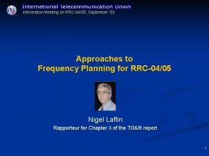Information Meeting on RRC 0405 September 03 Approaches