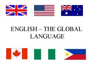 ENGLISH THE GLOBAL LANGUAGE CONTENTS The English language