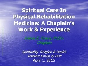 Spiritual Care In Physical Rehabilitation Medicine A Chaplains