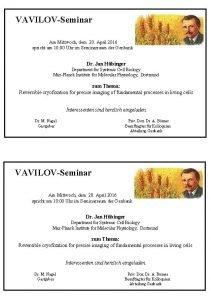 VAVILOVSeminar Am Mittwoch dem 20 April 2016 spricht