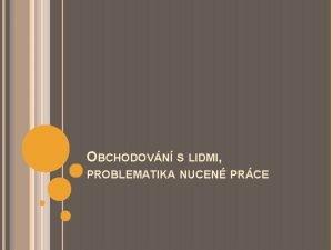 OBCHODOVN S LIDMI PROBLEMATIKA NUCEN PRCE MLUVA RADY