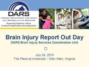 Brain Injury Report Out Day DARS Brain Injury