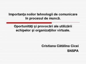 Importana noilor tehnologii de comunicare n procesul de