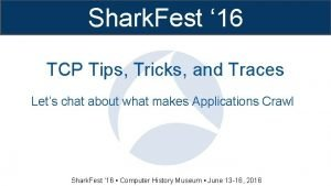 Shark Fest 16 TCP Tips Tricks and Traces