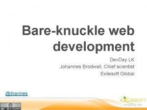 Bareknuckle web development Dev Day LK Johannes Brodwall