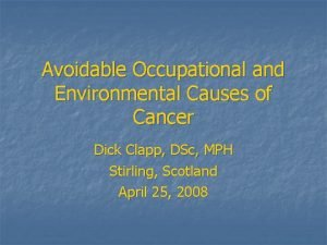 Avoidable Occupational and Environmental Causes of Cancer Dick