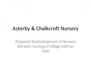 Asterby Chalkcroft Nursery Proposed Redevelopment of Nursery Site