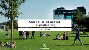 AAU roller og ansvar i digitalisering Quickguide Governance