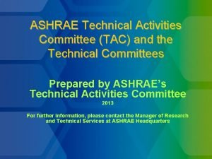 ASHRAE Technical Activities Committee TAC and the Technical