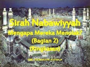 Sirah Nabawiyyah Mengapa Mereka Menolak Bagian 2 Ringkasan