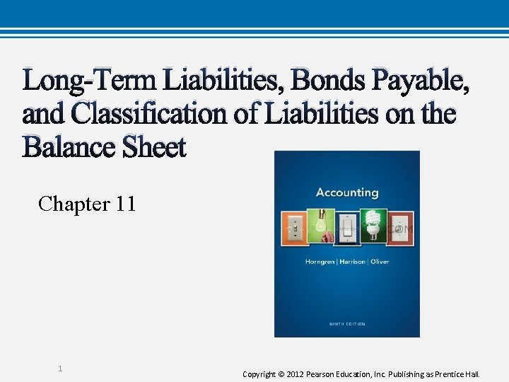 LongTerm Liabilities Bonds Payable and Classification of Liabilities