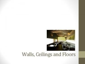 Walls Ceilings and Floors Types of Walls Load