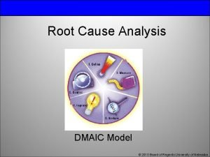 Root Cause Analysis DMAIC Model 2010 Board of