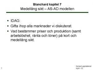 Blanchard kapitel 7 Medellng sikt ASAD modellen IDAG