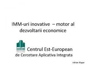 IMMuri inovative motor al dezvoltarii economice Centrul EstEuropean