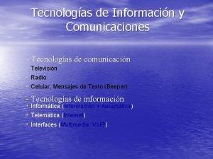 Tecnologas de Informacin y Comunicaciones Tecnologas de comunicacin