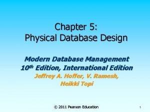 Chapter 5 Physical Database Design Modern Database Management
