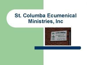 St Columba Ecumenical Ministries Inc Mission of St