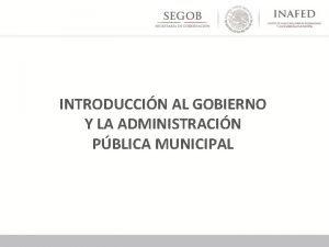 INTRODUCCIN AL GOBIERNO Y LA ADMINISTRACIN PBLICA MUNICIPAL
