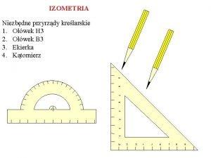 IZOMETRIA Niezbdne przyrzdy krelarskie 1 Owek H 3