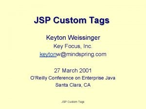 JSP Custom Tags Keyton Weissinger Key Focus Inc