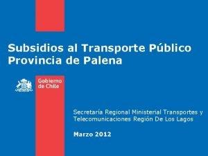 Subsidios al Transporte Pblico Provincia de Palena Secretara