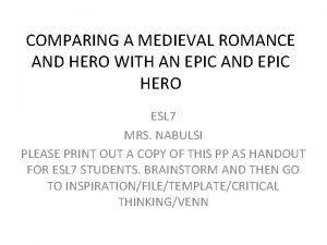 COMPARING A MEDIEVAL ROMANCE AND HERO WITH AN