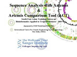 Sequence Analysis with Artemis Artemis Comparison Tool ACT