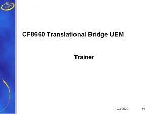 CF 8660 Translational Bridge UEM Trainer 1232020 1