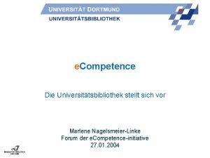 e Competence Die Universittsbibliothek stellt sich vor Marlene