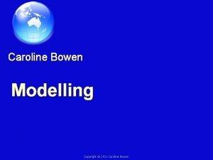 Caroline Bowen Modelling Copyright 2011 Caroline Bowen All