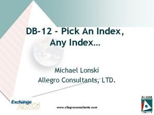 DB12 Pick An Index Any Index Michael Lonski