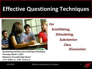 Effective Questioning Techniques Questioning and Discussion Techniques Workshop