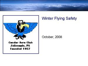Winter Flying Safety October 2008 Winter Flying Phases