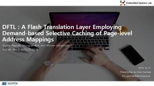 Embedded System Lab DFTL A Flash Translation Layer