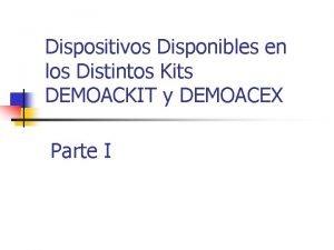 Dispositivos Disponibles en los Distintos Kits DEMOACKIT y