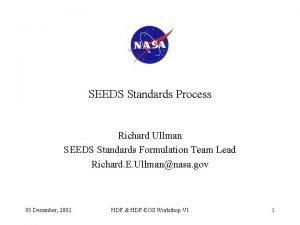 SEEDS Standards Process Richard Ullman SEEDS Standards Formulation