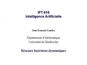 IFT 616 Intelligence Artificielle JeanFranois Landry Dpartement dinformatique