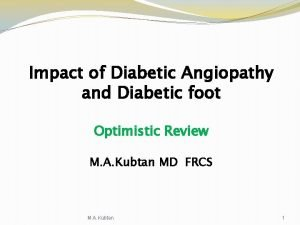 Impact of Diabetic Angiopathy and Diabetic foot Optimistic