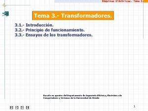 Mquinas Elctricas Tema 3 Transformadores 3 1 Introduccin