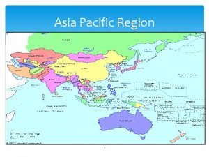 Asia Pacific Region 1 South Asian SubRegion Afghanistan