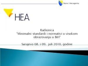 Bosna i Hercegovina Radionica Minimalni standardi i normativi