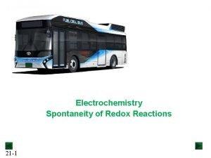 Electrochemistry Spontaneity of Redox Reactions 21 1 Electrochemistry