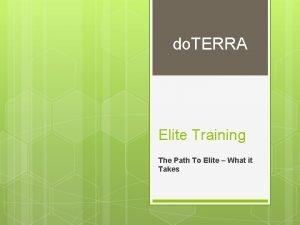 do TERRA Elite Training The Path To Elite