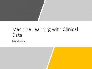 Machine Learning with Clinical Data Leila Mureebe Machine