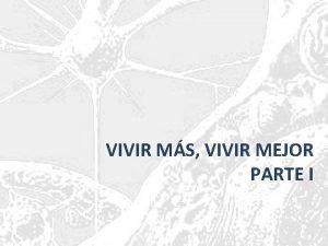 VIVIR MS VIVIR MEJOR PARTE I LA SALUD