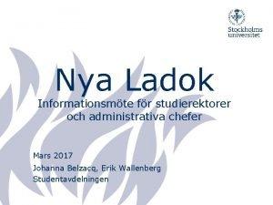 Nya Ladok Informationsmte fr studierektorer och administrativa chefer