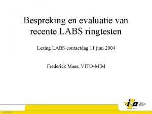Bespreking en evaluatie van recente LABS ringtesten Lezing